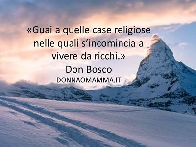 Don Bosco Guai a quelle case religiose