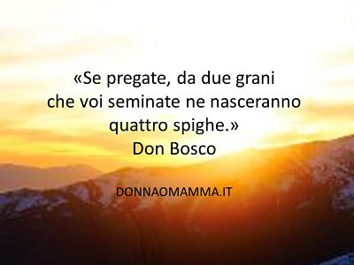 Don Bosco Se pregate da due grani